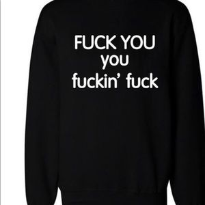 Sweaters - FUCK YOU You Fuckin' Fuck Cool Hip-Hop Sweatshirts